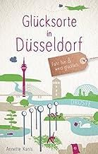 Glücksorte in Düsseldorf: Fahr hin und werd glücklich