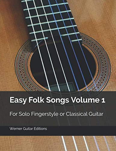 Easy Folk Songs Volume 1: For Solo Fingerstyle or Classical Guitar