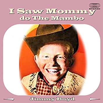 I Saw Mommy Do the Mambo (With You Know Who)