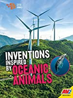 Inventions Inspired by Oceanic Animals (Technology Inspired by Animals)