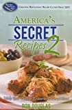 America's Secret Recipes 2: Make Your Favorite Restaurant Dishes at Home