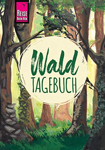 Reise Know-How Wald-Tagebuch (Journal)