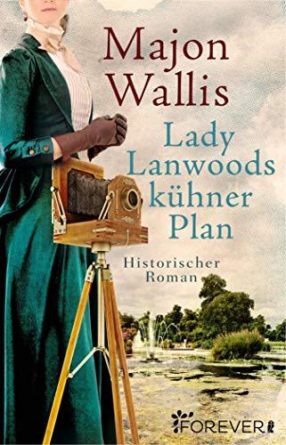 Lady Lanwoods kühner Plan: Historischer Roman (German Edition)
