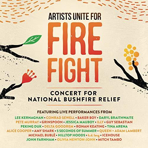 Artists Unite for Fire Fight: Concert for National Bushfire Relief (Live) [Explicit]