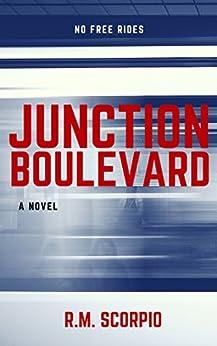 Junction Boulevard: A Novel by [R.M. Scorpio]