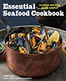 Essential Seafood Cookbook: Classic Recipes Made Simple