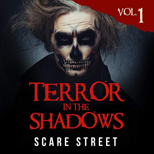 Terror in the Shadows, Volume 1: Scary Ghosts, Paranormal & Supernatural Horror Short Stories Collection