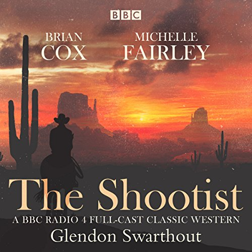 The Shootist     A Classic Western              By:                                                                                                                                 Glendan Swarthout                               Narrated by:                                                                                                                                 Brian Cox,                                                                                        full cast,                                                                                        Joe Jameson,                   and others                 Length: 56 mins     Not rated yet     Overall 0.0