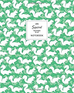 Squirrel Notebook - Ruled Pages - 8x10 - Large: (Green Edition) Fun notebook 192 ruled/lined pages (8x10 inches / 20.3x25....