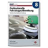 Professionelle Fahrzeugaufbereitung: Technik, Anwendung, Vermarktung (Krafthand Praxiswissen)