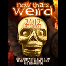 Now That's Weird: 2012 Apocalypse