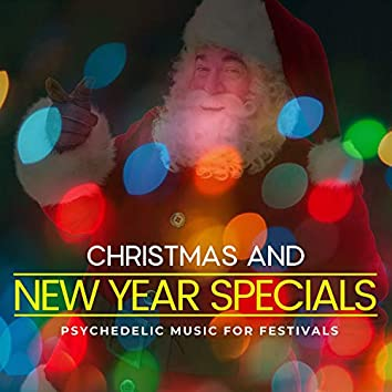 Christmas And New Year Specials - Psychedelic Music For Festivals
