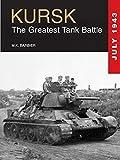 Kursk: The Greatest Tank Battle, July 1943