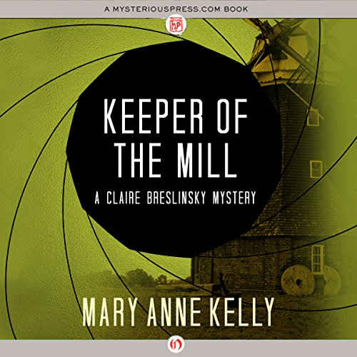 Keeper of the Mill                   By:                                                                                                                                 Mary Anne Kelly                               Narrated by:                                                                                                                                 Dina Pearlman                      Length: 8 hrs and 49 mins     Not rated yet     Overall 0.0