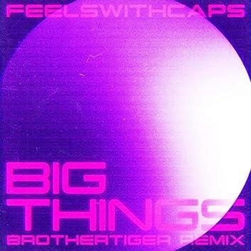 Big Things (Brothertiger Remix)