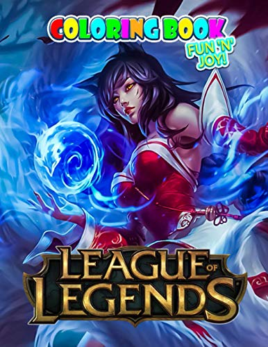 Fun 'N' Joy! - League of Legends Coloring Book: Super Gift for Kids and Fans - Great Coloring Book