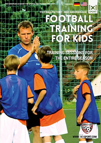 Football / Soccer Training for Kids - Training Sessions for the Entire Season