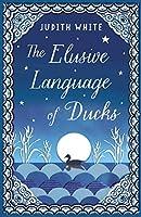 The Elusive Language of Ducks