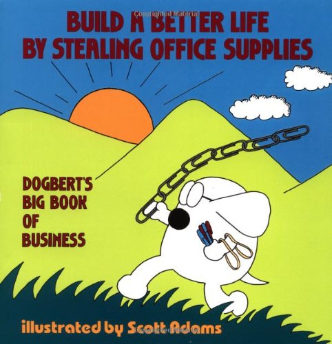 Dilbert 02 Build A Better Life By Stealing (Dilbert Books (Paperback Andrews McMeel))