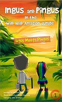 Ingus and Pingus In the Wild Wild Amazon Jungle: Ingus Meets Pingus ~ (Rap-NoveL 1) by [Rad Komissar, Claudio Espinosa, John D'Amico]
