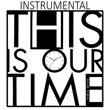 This Is Our Time (Instrumental)