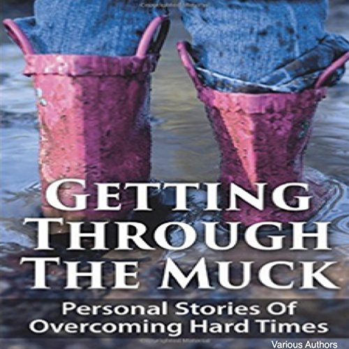 Getting Through the Muck audiobook cover art