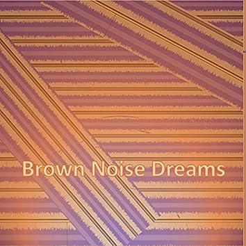 Brown Noise Dreams