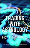 Trading With Astrology: For Beginners (English Edition)