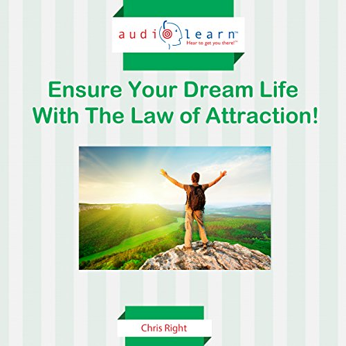 Ensure Your Dream Life with the Law of Attraction! audiobook cover art