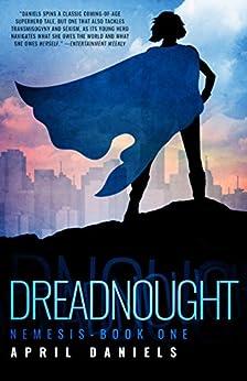 [April Daniels]のDreadnought: Nemesis - Book One (English Edition)