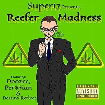 Super17 Presents: Reefer Madness