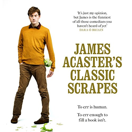 James Acaster's Classic Scrapes audiobook cover art