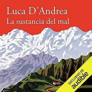 La sustancia del mal [Beneath the Mountain]                   Autor:                                                                                                                                 Luca D'Andrea                               Sprecher:                                                                                                                                 Toni Mora                      Spieldauer: 13 Std. und 36 Min.     Noch nicht bewertet     Gesamt 0,0