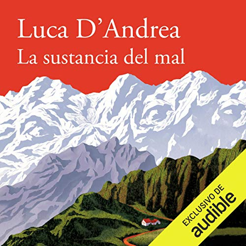 La sustancia del mal [Beneath the Mountain]                   By:                                                                                                                                 Luca D'Andrea                               Narrated by:                                                                                                                                 Toni Mora                      Length: 13 hrs and 36 mins     3 ratings     Overall 4.0