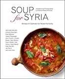Soup for Syria: Recipes to Celebrate our Shared Humanity