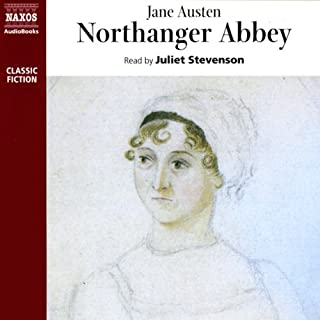 Northanger Abbey                   By:                                                                                                                                 Jane Austen                               Narrated by:                                                                                                                                 Juliet Stevenson                      Length: 2 hrs and 32 mins     3 ratings     Overall 5.0