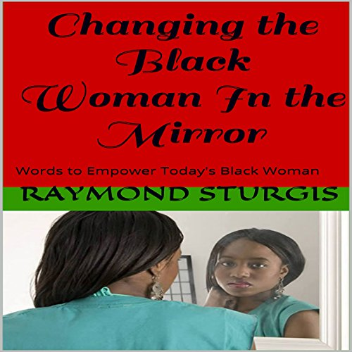 Changing the Black Woman In the Mirror audiobook cover art