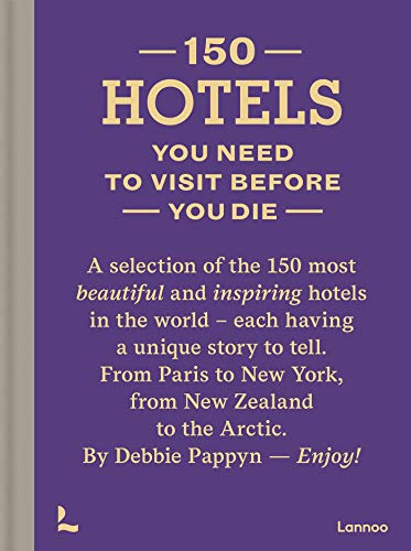 150 Hotels You Need to Visit before You Die (English Edition)