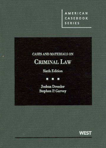 Cases and Materials on Criminal Law, 6th Edition (American Casebook Series)