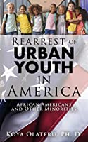 Rearrest of Urban Youth in America: African Americans and Other Minorities
