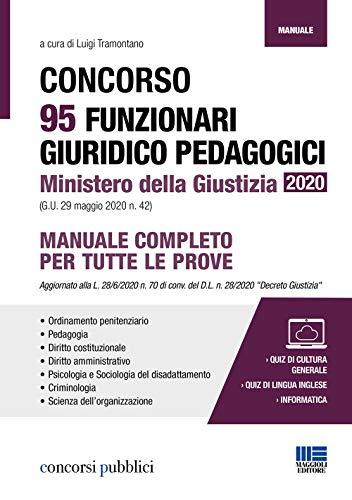 Manuale Concorso 95 Funzionari Giuridico Pedagogici Ministero Della Giustizia 2020 (G.U. 29 Maggio 2020 N. 42). Completo per tutte le prove