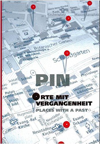 PIN - Orte mit Vergangenheit: Eine Dokumentation über das Kunstprojekt Denkmal-Objekte