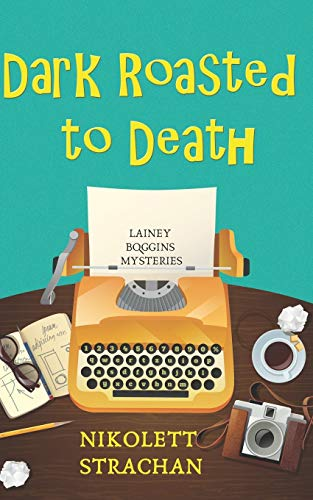 Dark Roasted to Death (Lainey Boggins Mysteries) download ebooks PDF Books