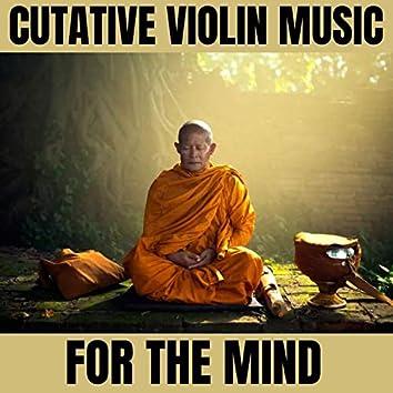 Cutative Violin Music for the Mind