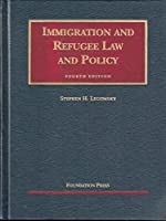 Immigration and Refugee Law and Policy, 5th