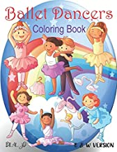 Ballet Dancers Coloring Book: Ballet Coloring Book For Girls Ages 4-8