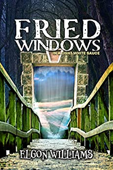 Fried Windows: In a Light White Sauce by [Elgon Williams]
