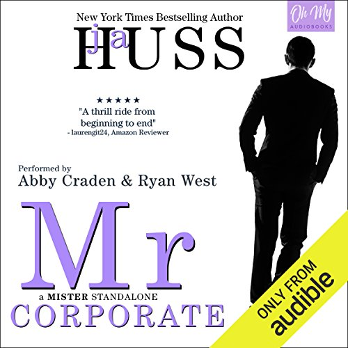 Mr. Corporate     The Mister Series, Book 3              Written by:                                                                                                                                 JA Huss                               Narrated by:                                                                                                                                 Abby Craden,                                                                                        Ryan West                      Length: 9 hrs and 41 mins     Not rated yet     Overall 0.0