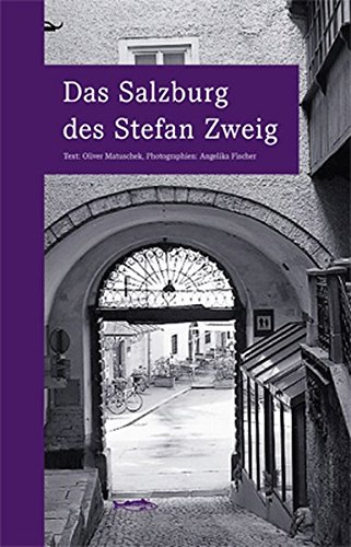 Das Salzburg des Stefan Zweig: wegmarken (WEGMARKEN. Lebenswege und geistige Landschaften)