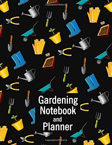 Gardening Notebook And Planner: Blank Journal Log Book to Plan And Record Your Gardening Experience - Cool Gift For Men Women Moms Dads Grandmas ... Can Scissors Boots Wheelbarrow Fork Gloves